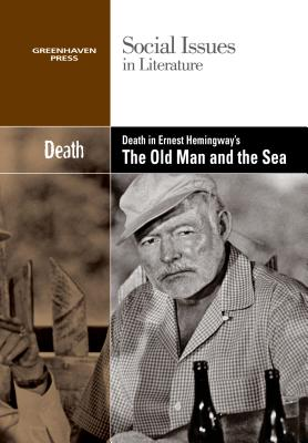 Death in Old Man & Sea By Greenhaven Press Editor (EDT)