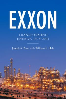 Exxon By Pratt, Joseph A./ Hale, William E. (CON)